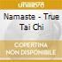 NAMASTE - TRUE TAI CHI