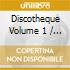 Discotheque Volume 1