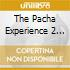 THE PACHA EXPERIENCE 2  (BOX 3 CD)
