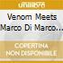 VENOM MEETS MARCO DI MARCO