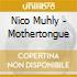 Nico Muhly - Mothertongue
