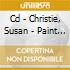 CD - CHRISTIE, SUSAN - PAINT A LADY