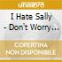 I Hate Sally - Don't Worry Lady