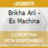 Brikha Aril - Ex Machina