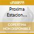 PROXIMA ESTACION ESPERANZA (EDICION 2008)