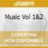 MUSIC VOL 1&2