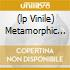(LP VINILE) METAMORPHIC REPRODUCTION