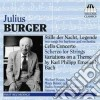 Burger Julius - Concerto Per Violoncello, 2 Liriche Per Baritono E Orchestra, Scherzo Per Archi