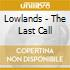 Lowlands - The Last Call