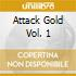 ATTACK GOLD VOL. 1