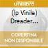 (LP VINILE) DREADER DREAD