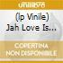 (LP VINILE) JAH LOVE IS WITH I