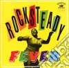 ROCKSTEADY FEVER