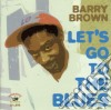 Barry Brown - Let's Go To The Blues