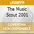 THE MUSIC SCOUT 2001