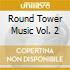 Round Tower Music Vol. 2