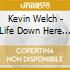 Kevin Welch - Life Down Here On Earth