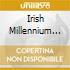 IRISH MILLENNIUM (3 CD)