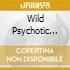 WILD PSYCHOTIC SOUNDS