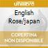 ENGLISH ROSE/JAPAN