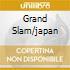 GRAND SLAM/JAPAN