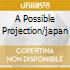 A POSSIBLE PROJECTION/JAPAN