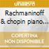 Rachmaninoff & chopin piano music