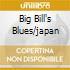 BIG BILL'S BLUES/JAPAN