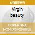 Virgin beauty