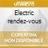 Electric rendez-vous