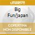 BIG FUN/JAPAN