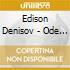 Denisov Edison - Ode / Klarinettenquintett / Konzert Fur