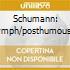 SCHUMANN: SYMPH/POSTHUMOUS ETUDES