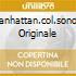 MANHATTAN.COL.SONORA ORIGINALE