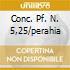 CONC. PF. N. 5,25/PERAHIA