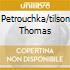 PETROUCHKA/TILSON THOMAS