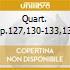 QUART. OP.127,130-133,135