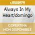 ALWAYS IN MY HEART/DOMINGO
