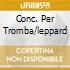 CONC. PER TROMBA/LEPPARD