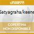 SATYAGRAHA/KEENE