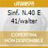 SINF. N.40 E 41/WALTER