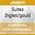 SUITES INGLESI/GOULD