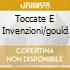 TOCCATE E INVENZIONI/GOULD