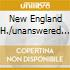 NEW ENGLAND H./UNANSWERED Q.
