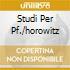 STUDI PER PF./HOROWITZ