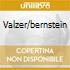 VALZER/BERNSTEIN