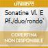 SONATINE VL. E PF./DUO/RONDO'