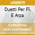 DUETTI PER FL. E ARPA