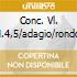 CONC. VL. N.4,5/ADAGIO/RONDO'