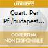 QUART. PER PF./BUDAPEST QUART.